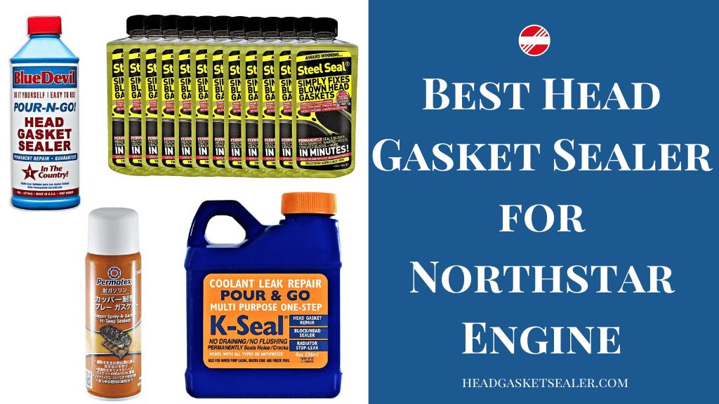 Best Head Gasket Sealer for Northstar Engine